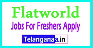 Flatworld Recruitment 2017 Jobs For Freshers Apply