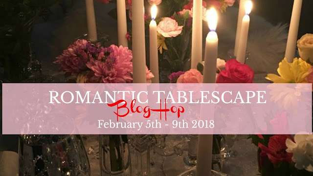 Romantic Tablescape Blog Hop 2018