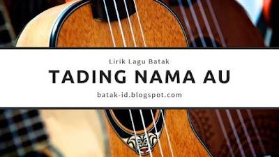 Lirik Tading Nama Au