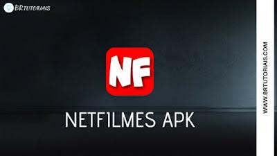 NetFilmes APK 2018 - NOVO APLICATIVO GRÁTIS - BR TUTORIAIS