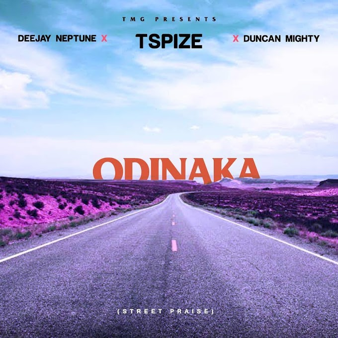 "Tspize ft. DJ Neptune, Duncan Mighty – ""Odinaka"" [Music]"
