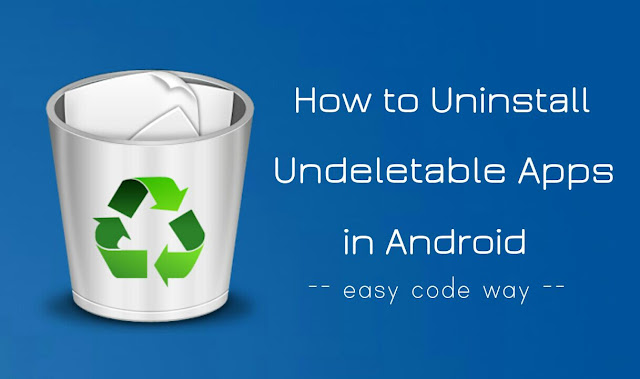 Uninstall undeletable Android apps