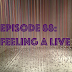 Episode 88: Feeling A Live