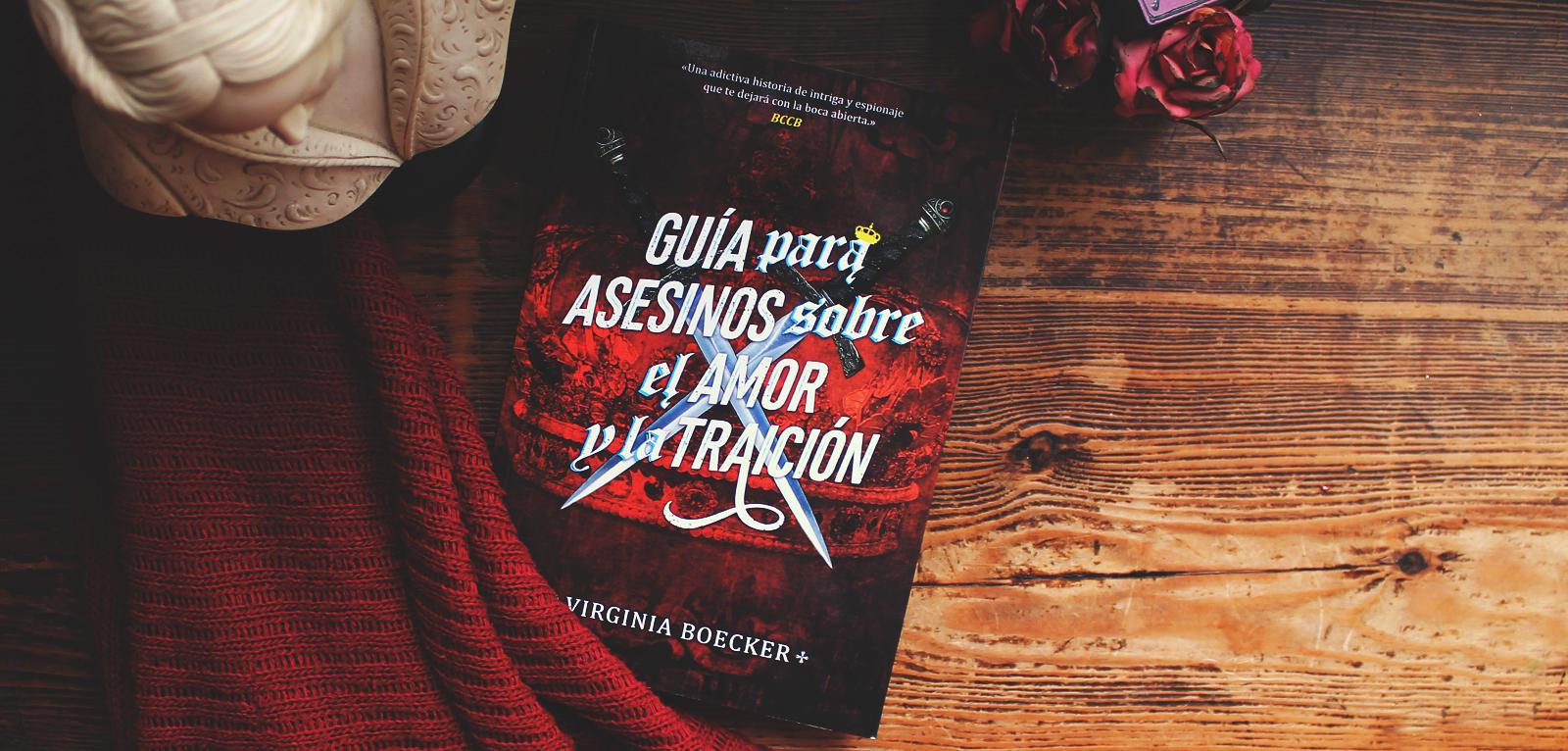 Guía para asesinos sobre el amor y la traición · Virginia Boecker