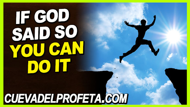 If God said so you can do it - William Marrion Branham Quotes