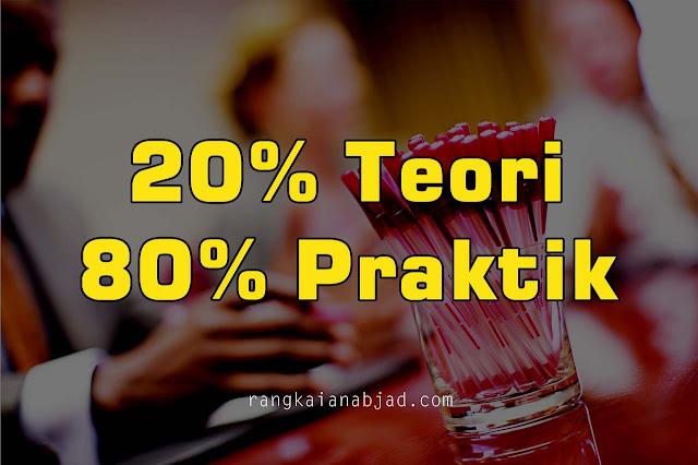 20 persen teori 80 persen praktik