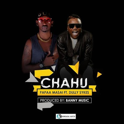 Download Mp3 | Papaa Masai ft Dully Sykes - Chachu