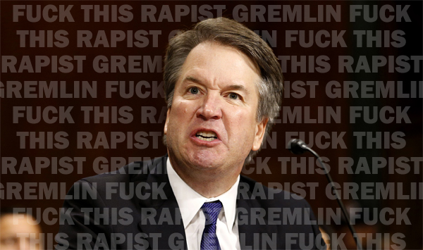 image of Brett Kavanaugh sneering angrily during the hearing yesterday, to which I've added repeating text reading: FUCK THIS RAPIST GREMLIN