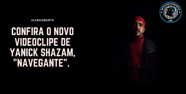 "Yanick Shazam lança videoclipe de ""Navegantes"", faixa da mixtape ""Guerra Da Arte Vol. 1"", confira."