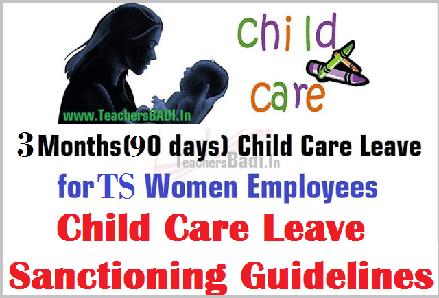 Child Care Leave,TS Women Employees,Sanctioning Guidelines