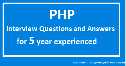 PHP interview questions and answers for 5 year experienced
