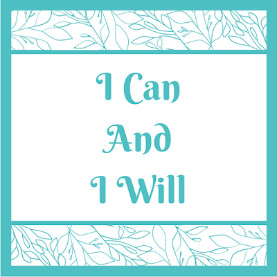 I, Can, And, I, Will