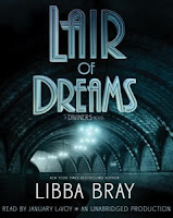 Lair of Dreams by Libba Bray, Read by January LaVoy