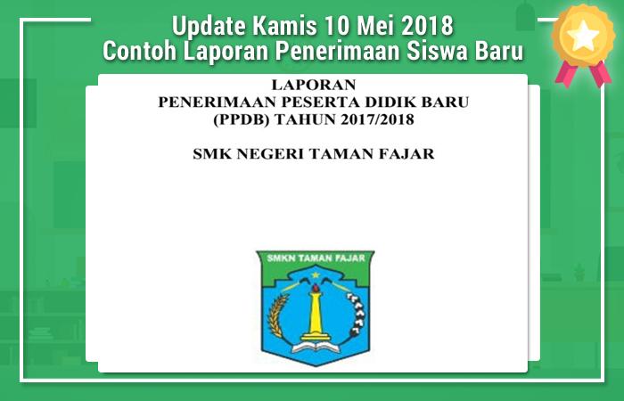 Update Kamis 10 Mei 2018 Contoh Laporan Penerimaan Siswa Baru