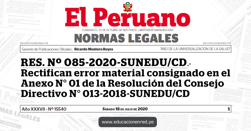 RES. Nº 085-2020-SUNEDU/CD.- Rectifican error material consignado en el Anexo N° 01 de la Resolución del Consejo Directivo N° 013-2018-SUNEDU/CD