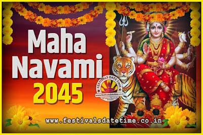 2045 Maha Navami Pooja Date and Time, 2045 Maha Navami Calendar