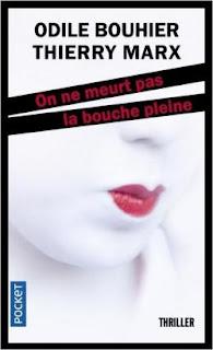 On ne meurt pas la bouche pleine de Odile Bouhier et Thierry Marx