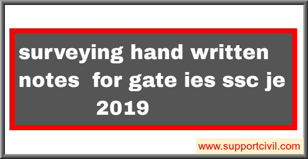 surveying hand written notes for gate ies ssc je 2019