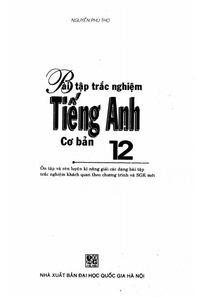 Bài Tập Trắc Nghiệm Tiếng Anh 12 Cơ Bản - Nguyễn Phú Thọ