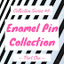 Enamel Pin Collection ♡ Collection Series #9 - Part One