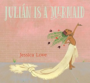 Cover art for Julian is a Mermaid by Jessica Love