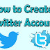 How to Create Twitter account ?