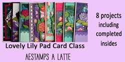 Lovely Lily Pad Card Class