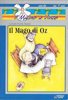 Il Mago di Oz, Lyman Frank Baum, Raffaello Editrice, Il Mulino a Vento