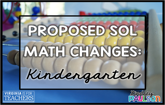 Read for all the proposed SOL changes in math for Kindergarten.