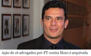 Ação de 16 advogados apoiadores do PT contra Moro é arquivada