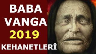 Baba Vanga'nın 2019 yılı Kehanetleri