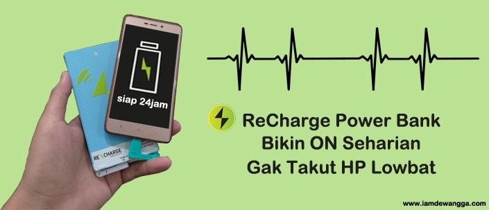 ReCharge Power Bank, Bikin ON Seharian Gak Takut HP Lowbat
