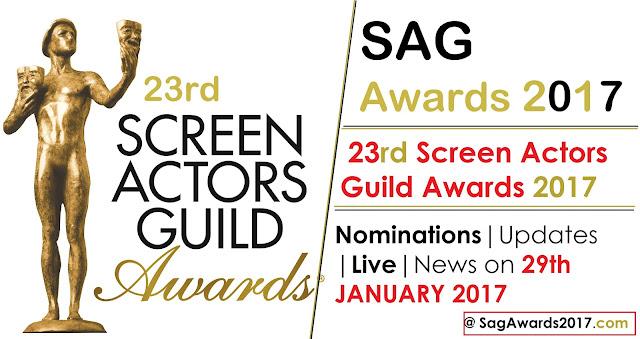 23rd Screen Actors Guild Awards 2017 (SAG) Updates | Live | Nominations