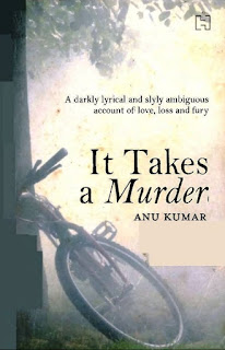 It Takes A Murder by Anu Kumar