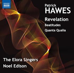 Patrick Hawes - Revelataion - The Elora Singers - Naxos