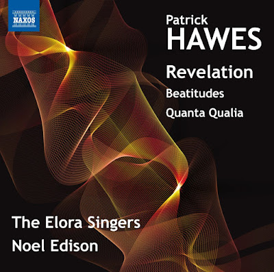 Patrick Hawes - Revelataion - The Elora Singers - Naxos