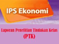 Contoh Laporan PTK Mata Pelajaran IPS Ekonomi