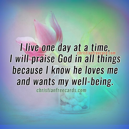 Free christian quotes with nice image about living one day at a time by Mery Bracho