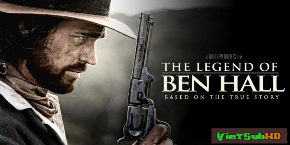 Phim Băng cướp huyền thoại VietSub HD | The Legend of Ben Hall 2016