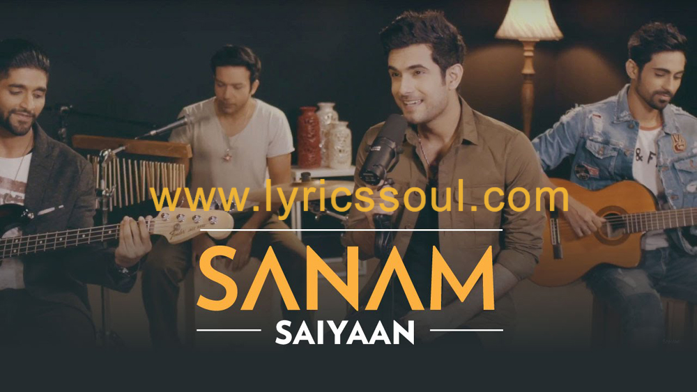 The Saiyaan lyrics from 'SANAM', The song has been sung by Kailash Kher, , . featuring , , , . The music has been composed by Naresh Kamath, Paresh Kamath, Kailash Kher. The lyrics of Saiyaan has been penned by