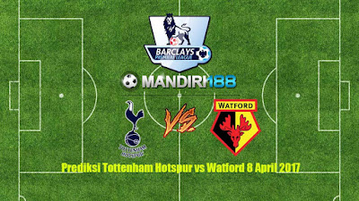 AGEN BOLA - Prediksi Tottenham Hotspur vs Watford 8 April 2017