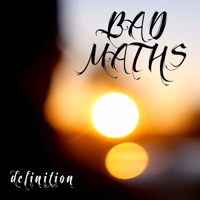 "BADMATHS Drop New Single ""Definition"""