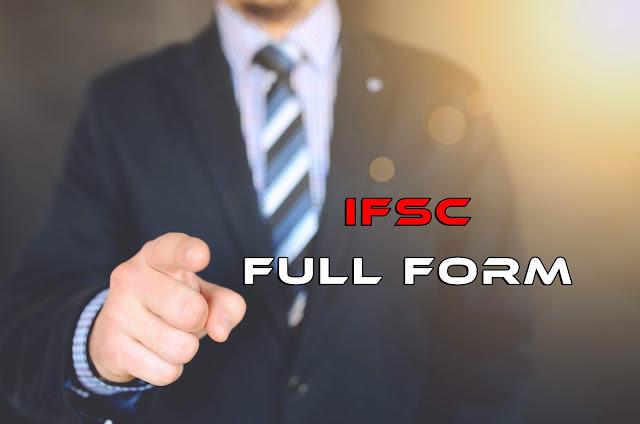 IFSC Full Form(IFSC Code Full Form)