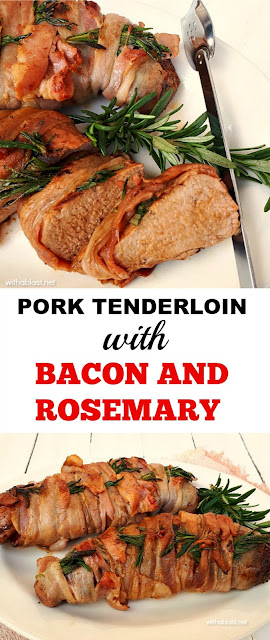 Deliciously marinated Pork Tenderloin (so tender and juicy!), wrapped in Bacon and Rosemary