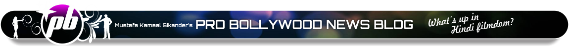 PRO BOLLYWOOD NEWS BLOG