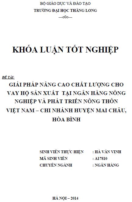 Giải pháp nâng cao chất lượng cho vay hộ sản xuất tại ngân hàng nông nghiệp và phát triển nông thôn Việt Nam Chi nhánh huyện Mai Châu tỉnh Hòa Bình