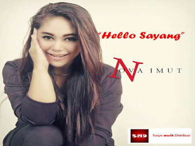 Nova Imut Hello Sayang