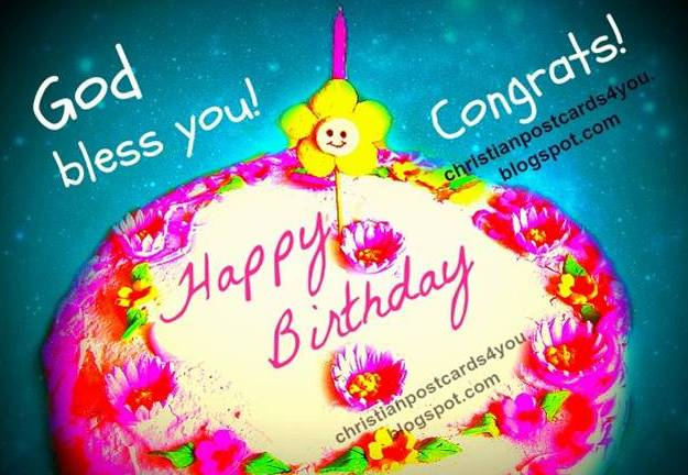 Congratulations. God bless you on your Birthday. Greetings to my friend, free card, christian postcards facebook.