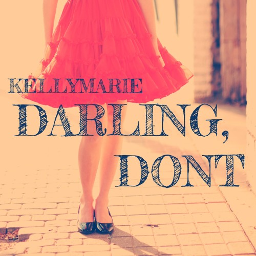 KellyMarie Unveils New Single 'Darling, Don't' ft. Paul Demer