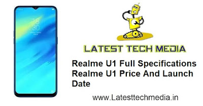 Realme U1 Full Specifications | Realme U1 Price And Launch DateLatest Tech Media - Latest Tech News, Android, Games, Mobile
